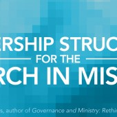 Leadership Structures for the Church in Mission