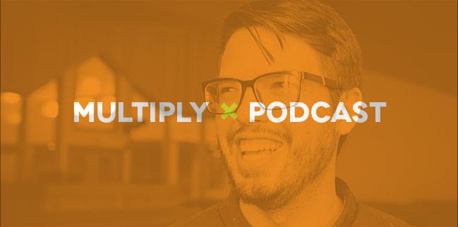 Multiply Podcast